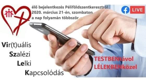 Vir(t)uális Szalézi Lelki Kapcsolódás (ViSZLeK) — ONLINE lelkigyakorlat – 2020.03.21.